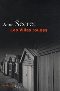 Anne Secret - Les Villas rouges.