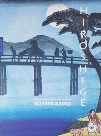 Anne Sefrioui - Hiroshige et Keisai - Les soixante-neuf stations du Kisokaïdo.