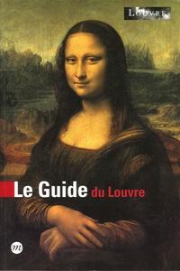 Anne Sefrioui et Bérénice Geoffroy-Schneiter - Le Guide du Louvre.