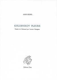 Anne Seidel - Khlebnikov pleure.