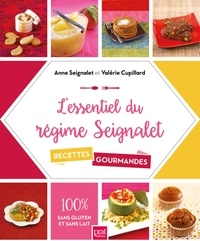 Anne Seignalet et Valérie Cupillard - L'essentiel du régime Seignalet - 60 recettes gourmandes.