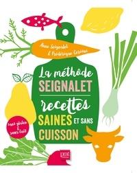 Anne Seignalet et Frédérique Cervoni - La méthode Seignalet - Recettes saines et sans cuisson sans gluten & sans lait.