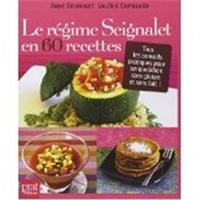 Anne Seignalet et Valérie Cupillard - Le régime Seignalet en 60 recettes - Tous les conseils pratiques pour un quotidien sans gluten et sans lait.