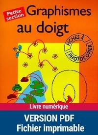 Anne Semmel - Graphismes au doigt - Petite section.