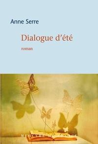 Anne Serre - Dialogue d'été.