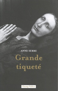 Anne Serre - Grande tiqueté.