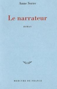 Anne Serre - Le narrateur.