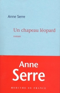 Anne Serre - Un chapeau léopard.
