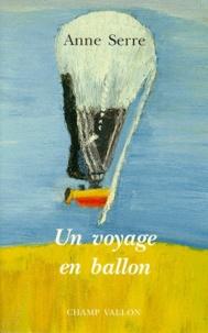 Anne Serre - Un voyage en ballon.