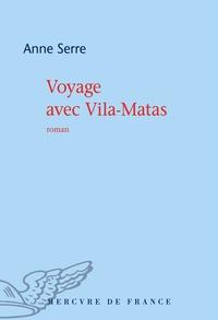 Anne Serre - Voyage avec Vila-Matas.
