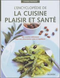 Anne Sheasby - L'encyclopédie de la cuisine plaisir et santé - 400 recettes délicieuses pour une alimentation saine et équilibrée.