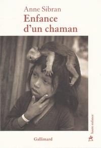 Anne Sibran - Enfance d'un chaman.