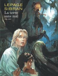 Anne Sibran et Emmanuel Lepage - La terre sans mal.