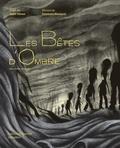 Anne Sibran et Stéphane Blanquet - Les bêtes d'ombre - Un conte sauvage.