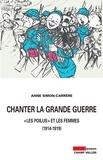 """Anne Simon-Carrère - Chanter la Grande Guerre - Les """"poilus"""" et les femmes."""