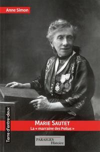 """Anne Simon - Marie Sautet, la """"marraine des Poilus"""" - De Metz à Paris, une femme dans la Grande Guerre."""