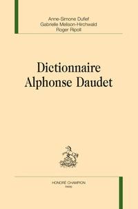 Anne-Simone Dufief et Gabrielle Melison-Hirchwald - Dictionnaire Alphonse Daudet.