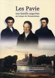 Anne-Simone Dufief - Les Pavie, une famille angevine au temps du Romantisme.