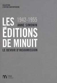 Anne Simonin - Les Editions de Minuit 1942-1955 - Le devoir d'insoumission.