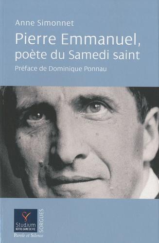 Anne Simonnet - Pierre Emmanuel, poète du Samedi Saint.