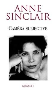 Anne Sinclair - Caméra subjective.