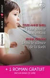 Anne Snell Tyler et Jenna Kernan - Pour sauver son enfant ; Dans le silence de la forêt ; L'amour en otage.