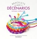 Anne Sohier-Fournel - Bracelets décénarios - Techniques, modèles et fils.