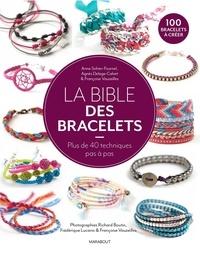 Anne Sohier-Fournel et Agnès Delage-Calvet - La bible des bracelets - 40 techniques pas à pas pour réaliser plus de 100 modèles.
