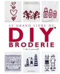 Anne Sohier-Fournel et Agnès Delage-Calvet - Le grand livre du DIY broderie.