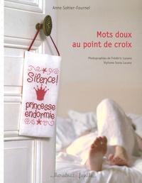 Anne Sohier-Fournel et Fred Lucano - Mots doux au point de croix.