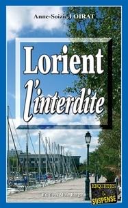 Anne-Soizic Loirat - Lorient l'interdite.