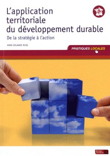 Anne-Solange Muis - L'application territoriale du développement durable - De la stratégie à l'action.