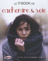 Anne-Solange Tardy - Le it-book de cachemire & soie.