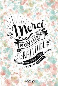 Anne-Solange Tardy - Merci - Mon carnet de gratitude.