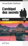 Anne-Solen Kerbrat - L'archipel des secrets - Polar breton.