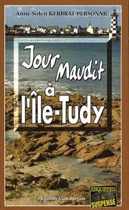 Anne-Solen Kerbrat-Personnic - Jour maudit à l'Ile-Tudy.