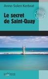 Anne-Solen Kerbrat - Saint Quay s'inquiète - Un polar breton.