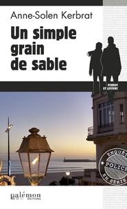 Anne-Solen Kerbrat - Un simple grain de sable.