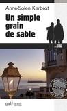 Anne-Solen Kerbrat - Enquêtes en série  : Un simple grain de sable - Enquête sous le soleil de Vendée.