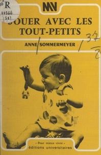 Anne Sommermeyer - Jouer avec les tout-petits.