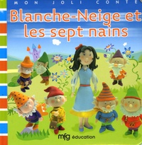 Anne-Sophie Bailly et Virginie Chiodo - Blanche-Neige et les sept nains.