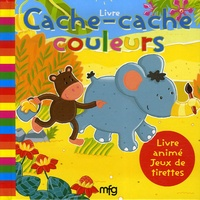 Anne-Sophie Bailly et Virginie Chiodo - Cache-cache couleurs.
