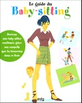 Anne-Sophie Bailly - Le guide du baby-sitting.