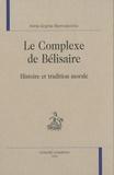 Anne-Sophie Barrovecchio - Le complexe de Bélisaire - Histoire et tradition morale.