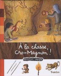 Anne-Sophie Baumann - A la chasse, Cro-Magnon !.