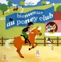 Anne-Sophie Baumann et Elsa Fouquier - Bienvenue au poney club.