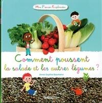 Anne-Sophie Baumann - Comment poussent la salade et les autres légumes ?.