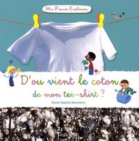 Anne-Sophie Baumann et Didier Balicevic - D'où vient le coton de mon tee-shirt ?.