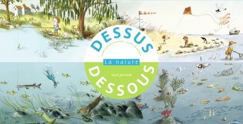 Anne-Sophie Baumann et Clotilde Perrin - Dessus-dessous - La nature.