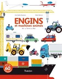 Anne-Sophie Baumann et Didier Balicevic - Engins et machines animés - Air, Terre, Mer, Livre animé.